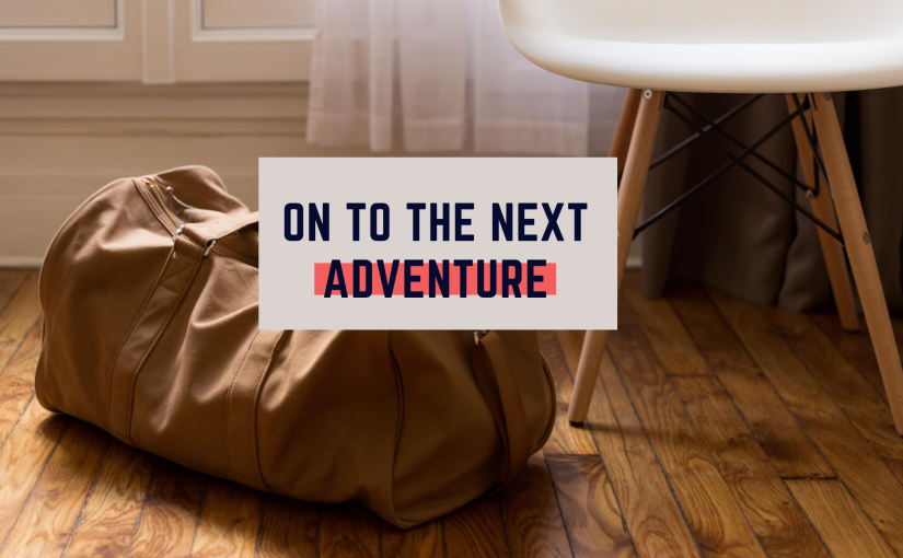 Moving On to the NextAdventure